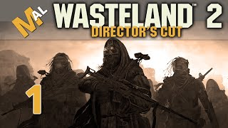 Ace's Fate  Wasteland 2 Directors Cut [SJ Difficulty] Lets Play/Gameplay - Part 1