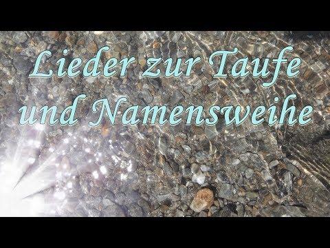 Lieder zur Taufe und Namensweihe, neue, moderne Tauflieder, Songs für Namensweihe, deutsche Texte