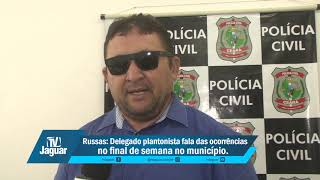 Russas: Delegado plantonista fala das ocorrências no final de semana no município. 19/02/2018