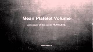 Medical vocabulary: What does Mean Platelet Volume mean