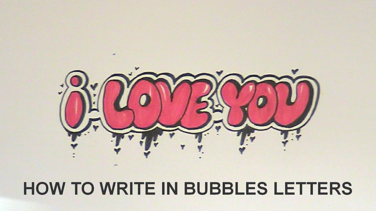 how to write in bubbles letters i love you easy version