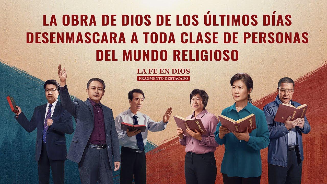 """Fragmento 3 de película evangélico """"La fe en Dios"""": La obra de Dios de los últimos días desenmascara a toda clase de personas del mundo religioso"""