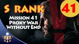 Metal Gear Solid V The Phantom Pain - S RANK Walkthrough (Mission 41 PROXY WAR WITHOUT END)