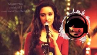 Soundtrack - Aashiqui 2 - Sunn raha hai Female Versio (Retake)