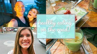 EATING HEALTHY WHILE TRAVELING   + Our New Favorite Place!