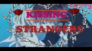 AnimeMIX(AMV)-Kissing Strangers:3