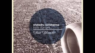 Shatadru Sensharma - Battle Of Angels [Chill Out | Nuit Blanche]