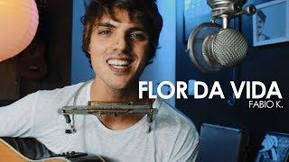 Baixar Flor Da Vida - Fabio K