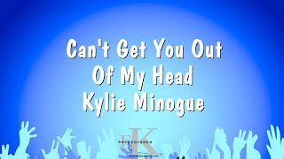 Can't Get You Out Of My Head - Kylie Minogue (Karaoke Version)