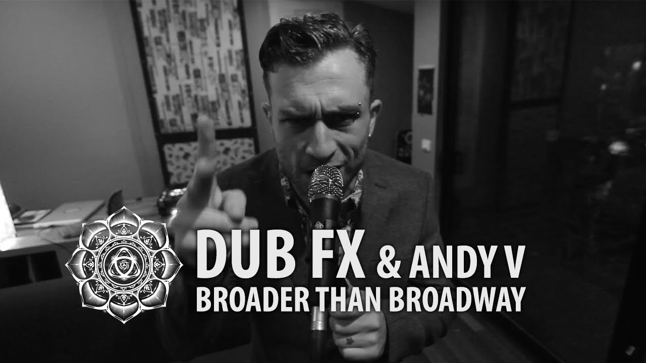 Broader Than Broadway - Dub Fx & Andy V - Live Performance