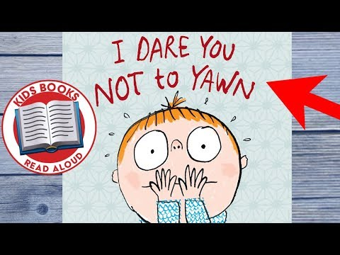 I Dare You Not To Yawn - Kids Books Read Aloud