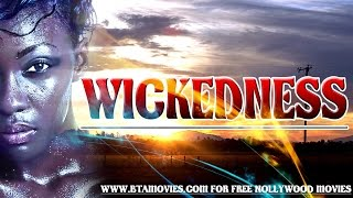WICKEDNESS - NOLLYWOOD MOVIE