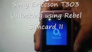 rebel sim ii unlocking sony Ericcson T303 to use on any network