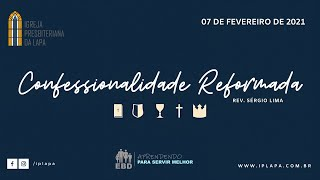 Confessionalidade reformada - EBD - Rev. Sérgio Lima