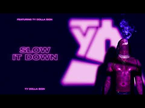 Ty Dolla $ign – Slow It Down