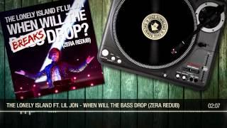 The Lonely Island ft. Lil Jon - When Will The Bass Drop (Zera ReDub)
