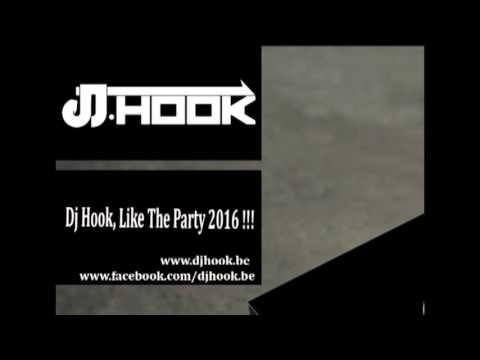 Dj Hook 2016  Like the Party