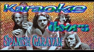 The Doors * Karaoke Of Spanish Caravan