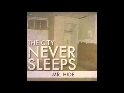 """The City Never Sleeps - """"Mr. Hide"""" song"""