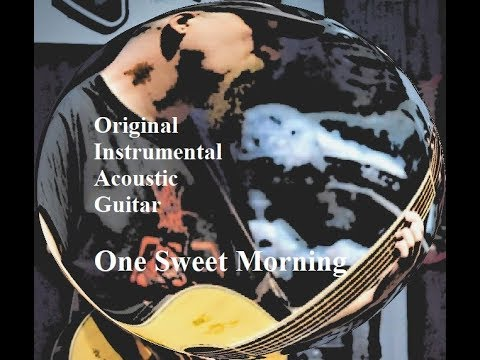 Original Guitar Instrumental - One Sweet Morning