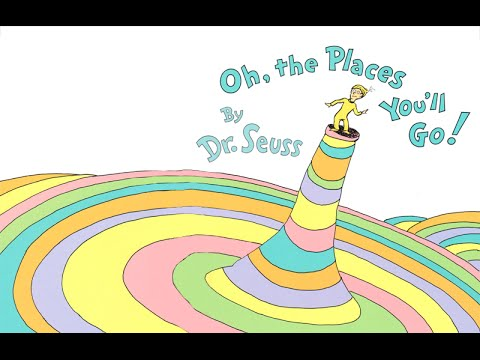 Oh, The Places You'll Go! | Read Aloud