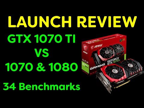 GeForce GTX 1070 TI - Launch Review - 34 Benchmarks
