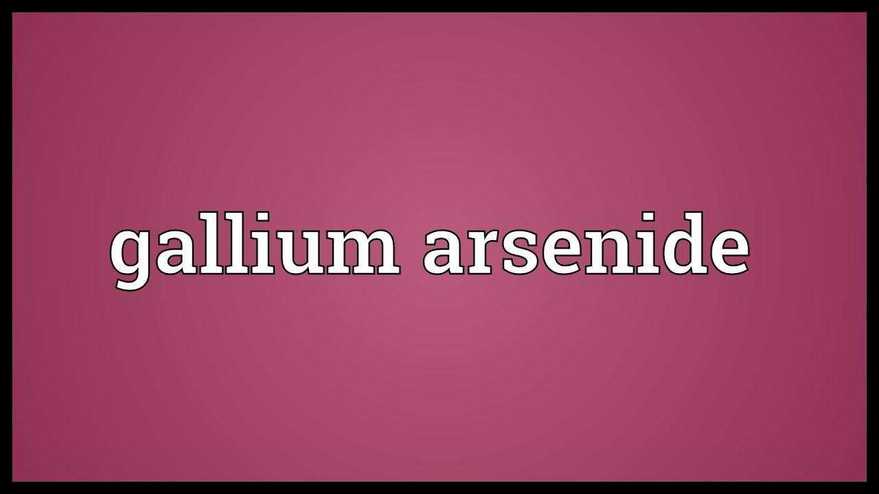 Gallium Arsenide Meaning Youtube Gaas Doping Process