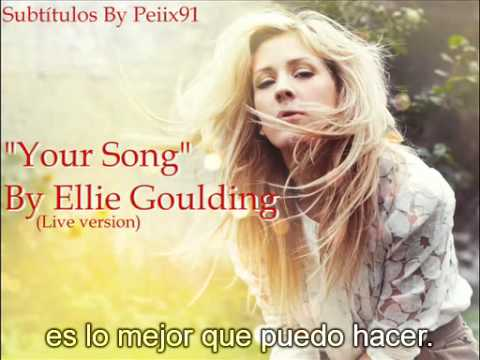 "Ellie Goulding ""Your Song"" - Subtitulada Al Español"