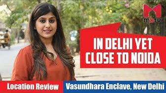 In Delhi yet close to Noida |  Location Review, Vasundhara Enclave, New Delhi S01E52