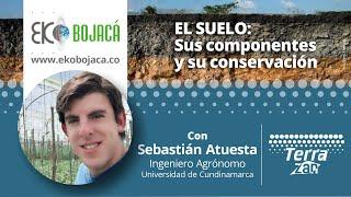 El suelo: sus componentes y su conservación | Capacitación virtual Eko Bojacá