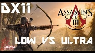 Low vs Ultra PC DX11 Gameplay - Assassins Creed III DX11 - PC - Graphical Comparison