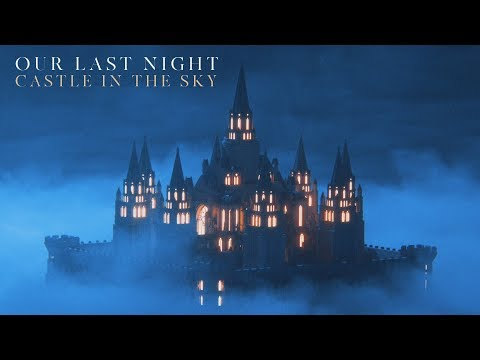 """Our Last Night - """"Castle In The Sky"""" (OFFICIAL VIDEO)"""