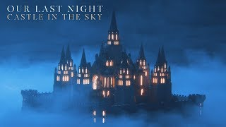 "Our Last Night - ""Castle In The Sky"""