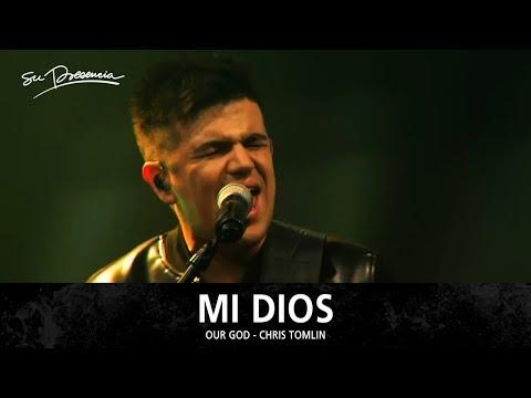 Mi Dios - Su Presencia (Our God - Chris Tomlin) - Español