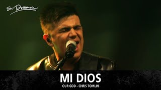 Mi Dios - Su Presencia (Our God - Chris Tomlin) - Español