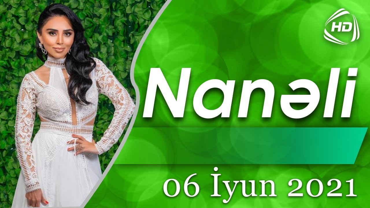 Nanəli (06.06.2021)