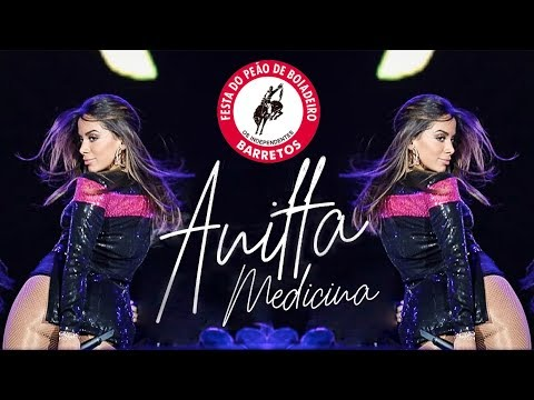 Anitta MEDICINA Ao Vivo na Festa do Peão de Barretos 2018 PERFORMANCE COMPLETA