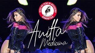 Baixar Anitta MEDICINA Ao Vivo na Festa do Peão de Barretos 2018 PERFORMANCE COMPLETA