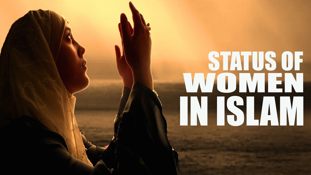 status of women in islam The status of women and men in islam i all praise is due to allah the most high, the knower of the hidden and the manifest oh allah send the blessings on your holy.