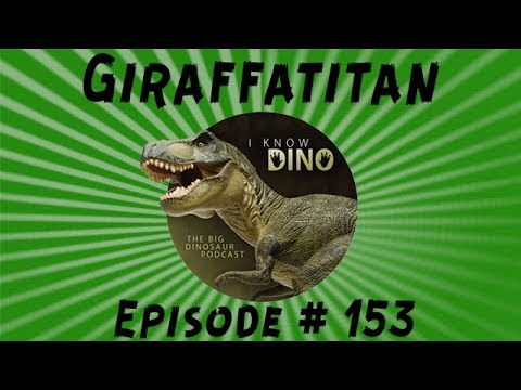 Giraffatitan: I Know Dino Podcast Episode 153