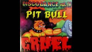 DANCE PIT BULL CRUEL VOL. IV - Cid Milenium ( New Funk )