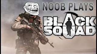 NOOB PLAYS - BLACK SQUAD // FIRST ONLINE GAME!!!