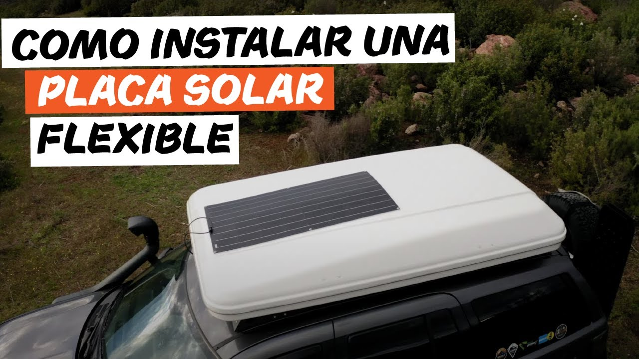 Cómo instalar una placa solar flexible en tu 4x4 o furgoneta