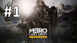 Metro Last Light Redux Walkthrough Part 1 Let's Play Gameplay Playthrough (PS4/Xbox One/PC)
