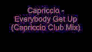 Capriccio - Everybody Get Up (Club Mix)