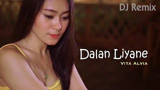 Gambar cover Dalan Liyane (DJ Remix) ~ Vita Alvia  |  Ditinggal Pas Jeru Jerune   ||   FULLBASS