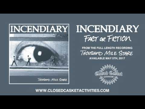 Incendiary - Fact Or Fiction