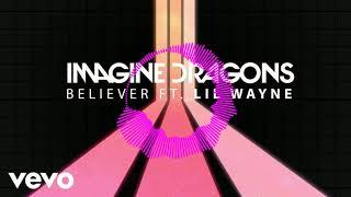 Imagine Dragons - Believer ft. Lil Wayne (8D Audio) Video