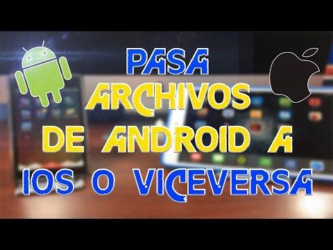 TUTORIAL PASAR ARCHIVOS DE ANDROID A IOS O VICEVERSA