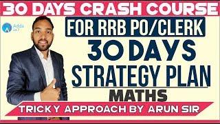 RRB PO/CLERK| CRASH COURSE | 30 DAYS STRATEGY PLAN | Maths | Arun sir